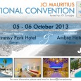"<br /> The 2013 JCI Mauritius National Convention ""JCI, WE ARE FAMILY"", is just around the corner and the 2013 NATCON Team has been working very hard and is this year"