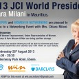 <br /> It is with much pride that JCI Curepipe in collaboration with Women In Networking (WIN) will be hosting the 2013 JCI World President for a Networking Event which will be held on Wednesday 28th August 2013 at